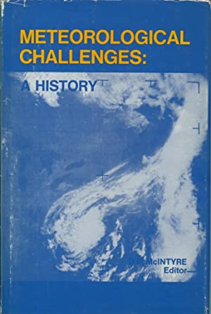 Meteorological Challenges: A History: McIntyre, D.P., Editor