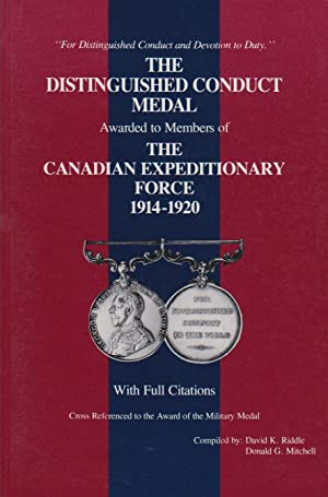 Distinguished Conduct Medal to the Canadian Expeditionary Force 1914-1920 With Full Citations: ...