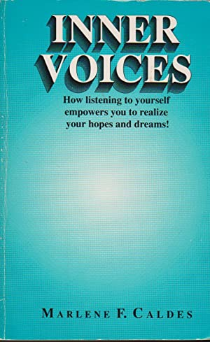 Inner Voices: How Listening to Yourself Empowers You to Realize Your Hopes and Dreams!: Caldes, ...