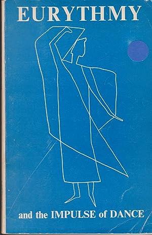 Eurythmy and the Impulse of Dance: Raffe, Marjorie, Cecil Harwood & Marguerite Lundgren