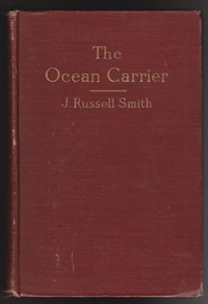 Ocean Carrier, The: A History and Analysis of the Service and a Discussion of the Rates of Ocean ...