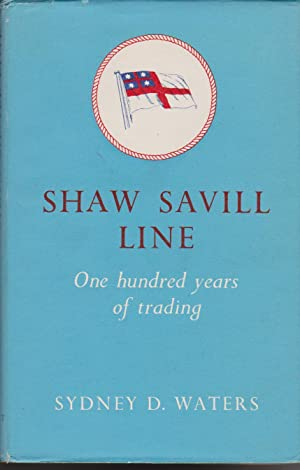 Shaw Savill Line: One Hundred Years of Trading: Waters, Sydney D.