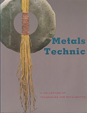 Metals Technic: A Collection of Techniques for: McCreight, Thomas, Editor