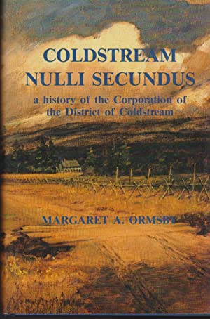 Coldstream - Nulli Secundus: Ormsby, Margaret A.