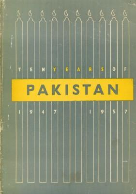 Ten Years of Pakistan 1947-1957