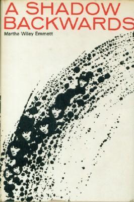 Shadow Backwards, A: Emmett, Martha Wiley