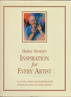 Harley Brown's Inspiration for Every Artist: Aaccess the Creative Mind and Pictorial Thought Proc...