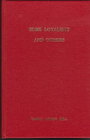 Some Loyalists and Others: Hill, Isabel Louise