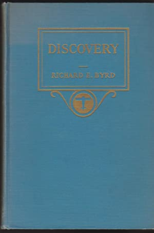Discovery: The Story of the Second Byrd Antarctic Expedition: Byrd, Richard Evelyn
