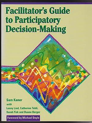 Facilitator's Guide to Participatory Decision-Making: Kaner, Sam