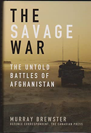 Savage War, The: The Untold Battles of Afghanistan: Brewster, Murray