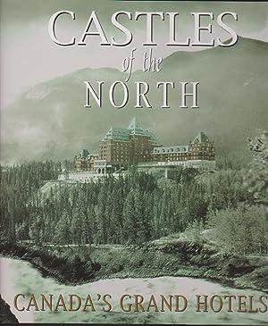 Castles of the North - Canada's Grand: Chisholm, Barbara, Editor