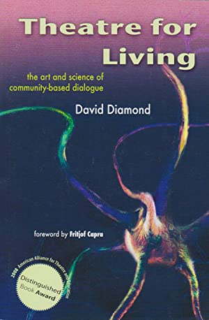 Theatre for Living: The Art and Science: Diamond, David