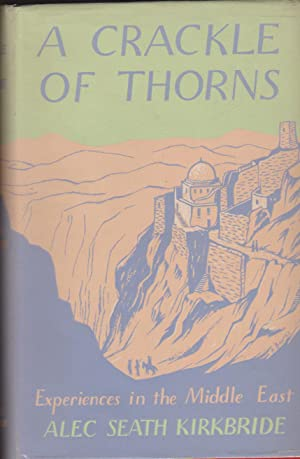 Crackle of Thorns, A - Experiences in: Kirkbride, Alec Seath