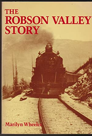 Robson Valley Story, The: Wheeler, Marilyn, Editor