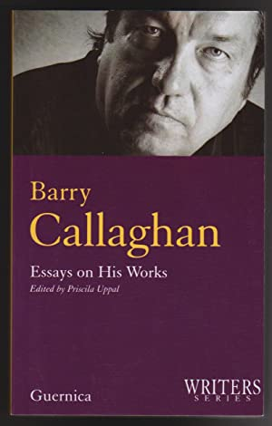 Barry Callaghan: Essays on His Works: Uppal, Priscila, Editor