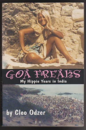 Goa Freaks: My Hippie Years in India: Odzer, Cleo