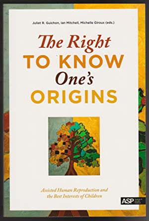 Right to Know One's Origins, The: Assisted: Guichon, Juliet R,