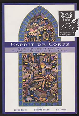Esprit De Corps: Quebec Poetry of the: Blouin, Louise, Bernard