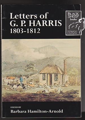 Letters of G.P. Harris 1803-1812: Deputy Surveyor-General: Hamilton-Arnold, Barbara, Editor
