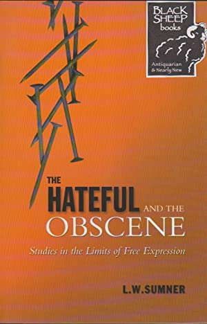 Hateful and the Obscene, The: Studies in: Sumner, L.W.