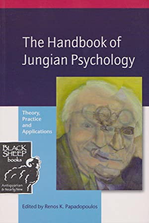 Handbook of Jungian kPsychology, The: Theory, Practice: Papadopoulos, Renos K.,