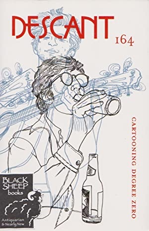 Descant 164, Spring 2014: Cartooning Degree Zero