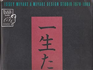 Issey Miyake & Miyake Design Studio 1970 - 1985: Works, Words, Years
