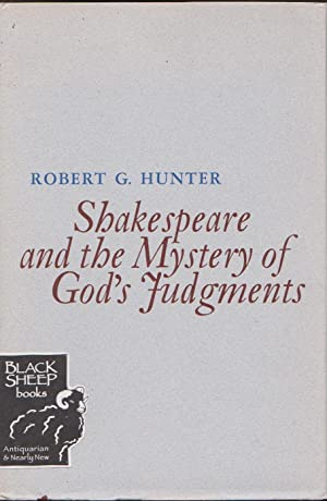 Shakespeare and the Mystery of God's Judgments: Hunter, Robert G.
