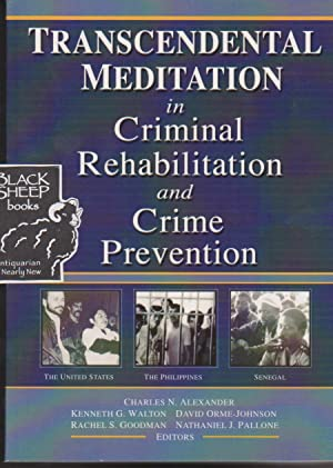 Transcendental Meditation in Criminal Rehabilitation and Crime: Alexander, Charles N.