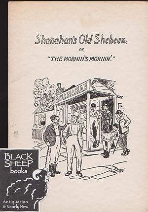 """Shananhan's Old Shebeen or """"The Mornin's Mornin"""": Brenan, Gerald"""