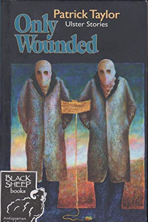 Only Wounded: Ulster Stories