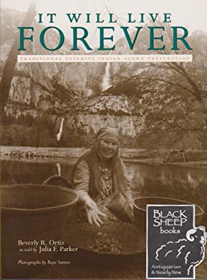 It Will Live Forever: Traditional Yosemite Indian: Ortiz, Beverly R.