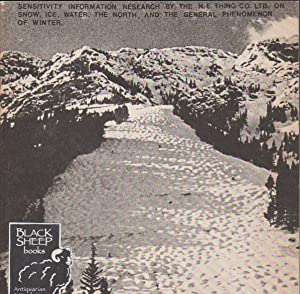 Sensitivity Information Research By the N.E. Thing Co. Ltd. On Snow, Ice, Water, The North, and t...