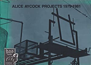 Alice Aycock Projects 1979 - 1981