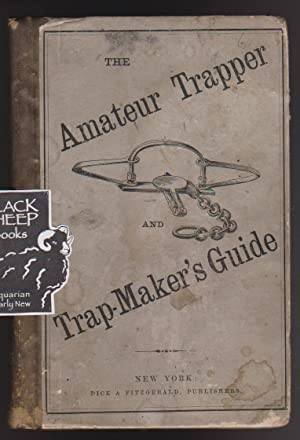 Mateur Trapper, and Trap-Maker's Guide