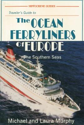 Traveler's Guide to the Ocean Ferryliners of Europe, The Southern Seas