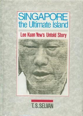 Singapore: The Ultimate Island ( Lee Kuan: Selvan, T.S.