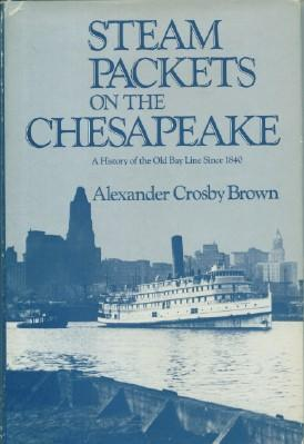 Steam Packets on the Chesapeake: Brown, Alexander Crosby