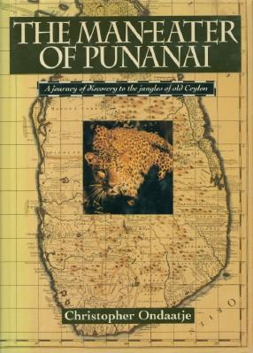 Man-Eater of Punanai - A Journey of Discovery to the Jungles of Old Ceylon
