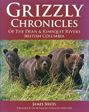 Grizzly Chronicles of the Dean & Kimsquit: Sirois, James