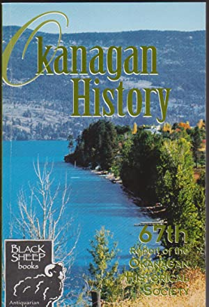 Okanaga History: 67th Report of the Okanagan Historical Society