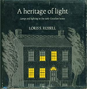 Heritage Of Light, A - Lamps and Lighting in the Early Canadian Home
