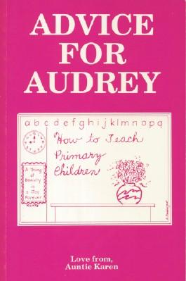 Advice for Audrey : How to Teach Primary Children