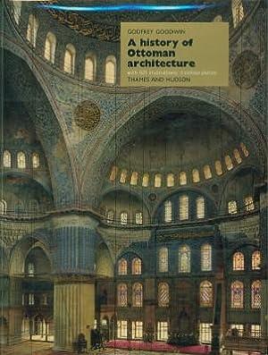 History of Ottoman Architecture, A: Goodwin, Godfrey
