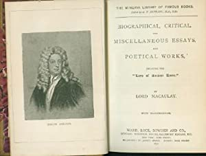 Biographical, Critical, and Miscellaneous Essays, and Poetical: Macaulay, Lord
