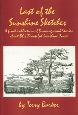 Last of the Sunshine Sketches: A Final Collection of Drawings and Stories About BC's Beautiful...
