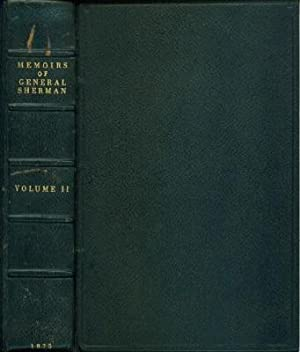 Memoirs of General William T. Sherman, By Himself, Volume 2: Sherman, General William T.