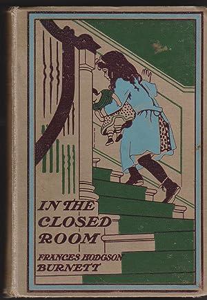 In The Closed Room: Burnett, Frances Hodgson
