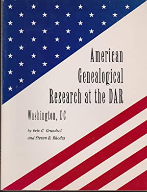 American Genealogical Research at the DAR Washington, DC: Grundset, Eric G. & Steven B. Rhodes